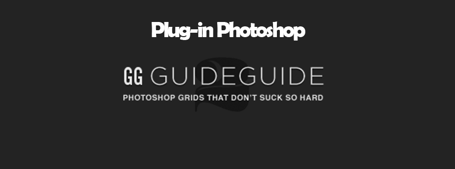 Addons Photoshop CS5 & CS6 : GuideGuide